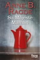 http://lesreinesdelanuit.blogspot.be/2016/02/sa-majeste-maman-de-anne-b-ragde.html