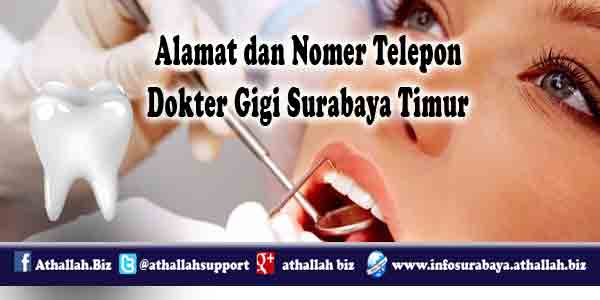 Nah bagi anda yang bertempat tinggal di area surabaya timur, dibawah ini adalah list alamat praktek  dokter gigi yang ada di area tersebut.: