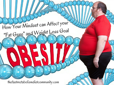 How Your Mindset can Affect your  Fat Gene and Weight Loss Goal