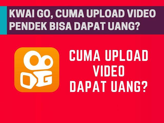 Saat ini aplikasi ponsel pintar bukan hanya dapat kita manfaatkan untuk memutar musik Kwai Go, Cuma Upload Video Bisa Dapat Uang?