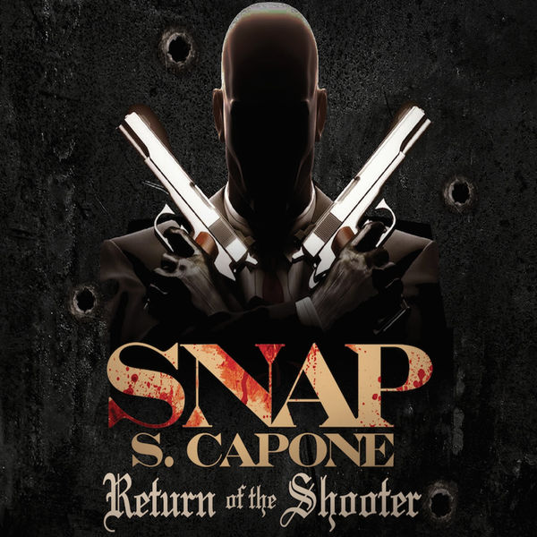 Snap Capone - Return of the Shooter Cover