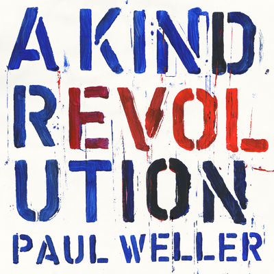 Paul Weller - A Kind Revolution - Album Download, Itunes Cover, Official Cover, Album CD Cover Art, Tracklist