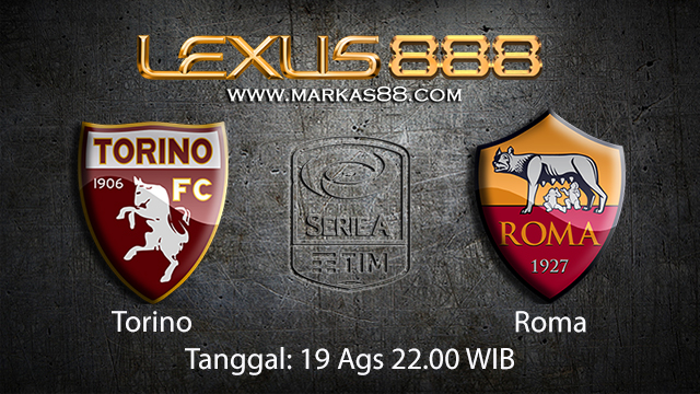 BOLA88 - PREDIKSI TARUHAN BOLA TORINO VS ROMA 19 AGUSTUS 2018 ( ITALIAN SERIE A )
