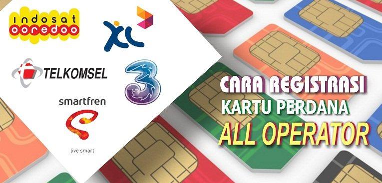 Cara Registrasi Kartu SIM Terbaru Semua Operator