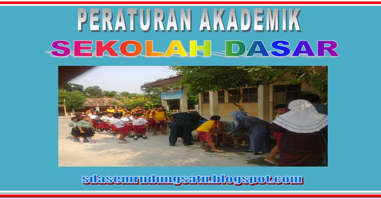Format Dan Contoh Peraturan Sekolah Dasar Bidang Akademik Sd Negeri 1 Asemrudung
