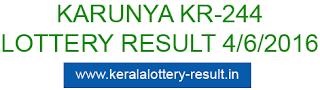 Karunya Lottery Result today, Kerala lotteries Karunya KR 244, Today's Lottery result Karunya KR244, check lottery result today, Karunya lottery result 4-6-2016, Karunya KR244 lottery result June 4, 2016