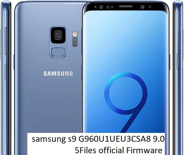 Samsung Galaxy s9 G960U1UEU3CSA8 9 0 5Files official Firmware