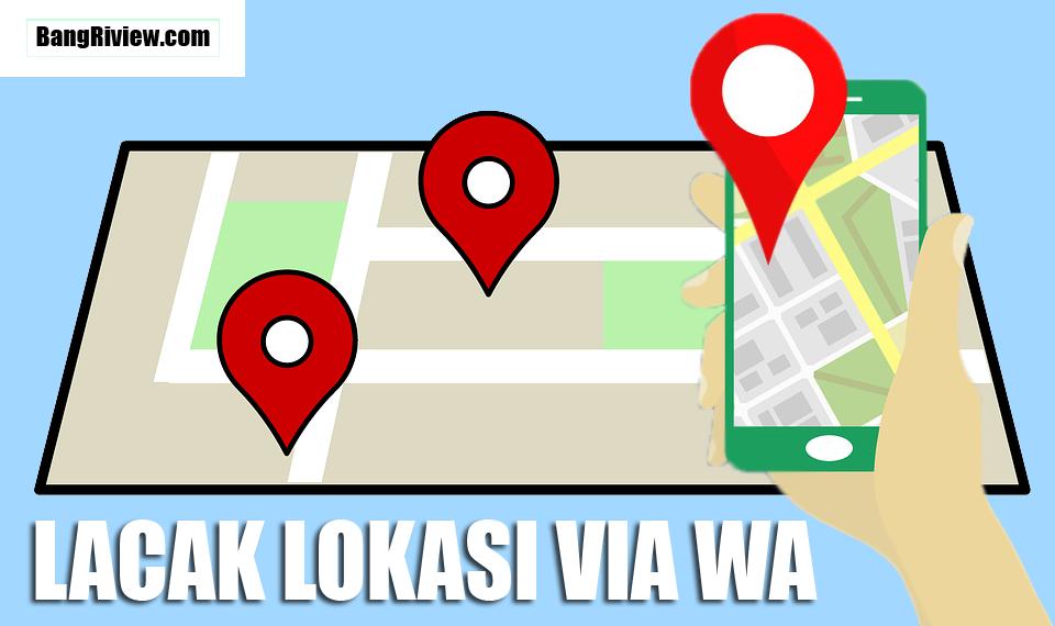 Cara Melacak Lokasi Seseorang Menggunakan WA di Android ...