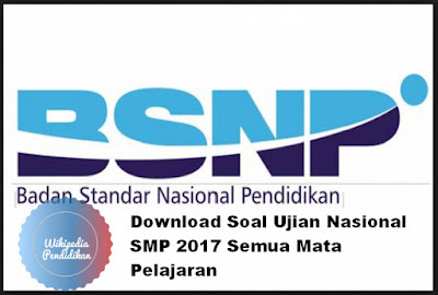 Soal Ujian Nasional SMP 2017 Semua Mata Pelajaran