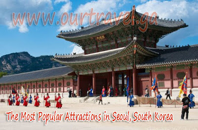 The Most Popular Attractions in Seoul, South Korea