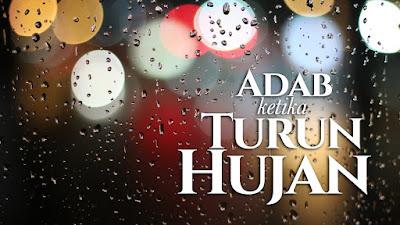 Adab Saat Turun Hujan Sesuai Sunnah Syari