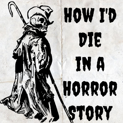 Top Ten Tuesday: How I'd Die In A Horror Story