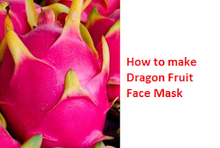 How to make Dragon Fruit Face Mask