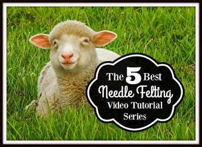 The 5 Best Needle Felting Tutorial Video Series Online at The Funky Felter Blog