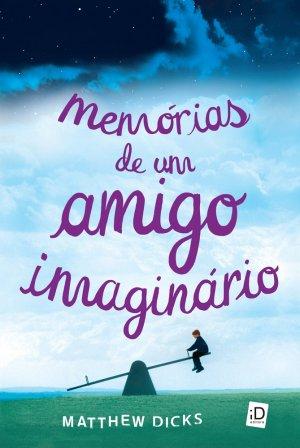 News: Capa do livro Memórias de um amigo imaginario, de Matthew Dicks 6