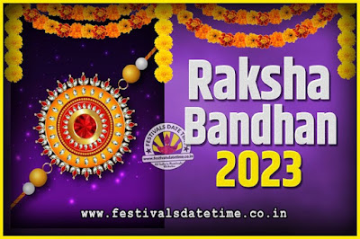 2023 Raksha Bandhan Date and Time, 2023 Raksha Bandhan Calendar