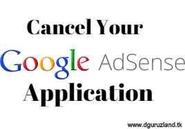 how to cancel goolge adsense application