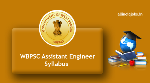 WBPSC Assistant Engineer Syllabus 2017-2018 | West Bengal
