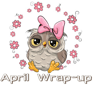 April 2018 Monthly Wrap-up