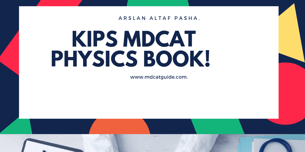 DOCTOR MDCAT: MDCAT KIPS Physics BOOK New Addition 2018