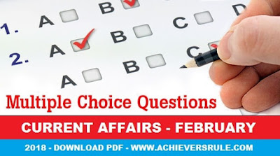 Monthly Current Affairs MCQ: February 2018 PDF