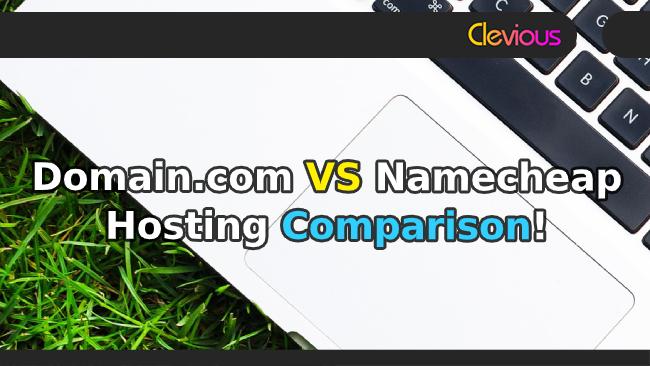 Domain.com VS Namecheap Hosting Comparison - Clevious