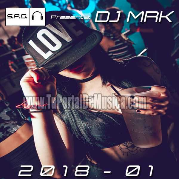 DJ MRK Reggaeton Mix Volumen 1 (2018)
