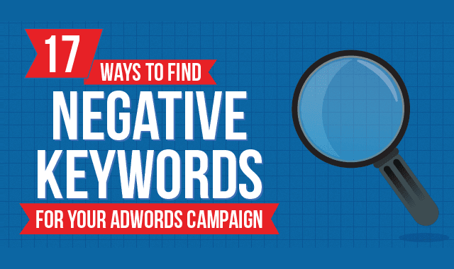 17 Ways To Find Negative Keywords For Your AdWords Campaign
