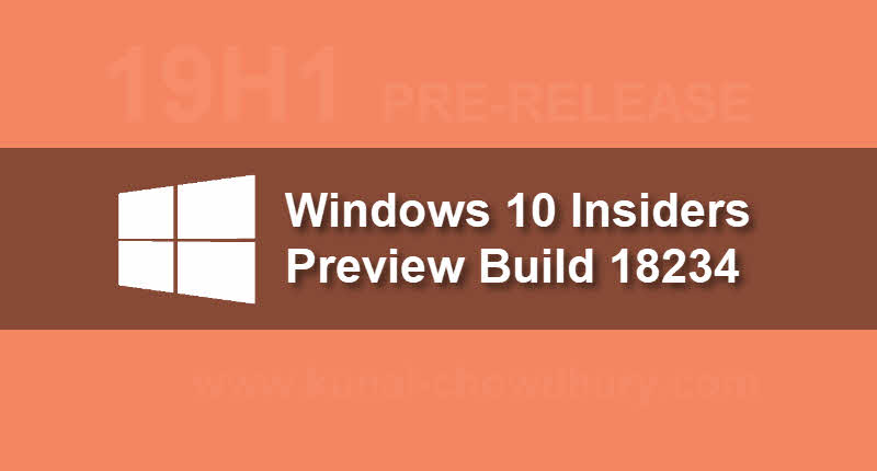 What's new and improved in Windows 10 Insider Preview Build 18234?