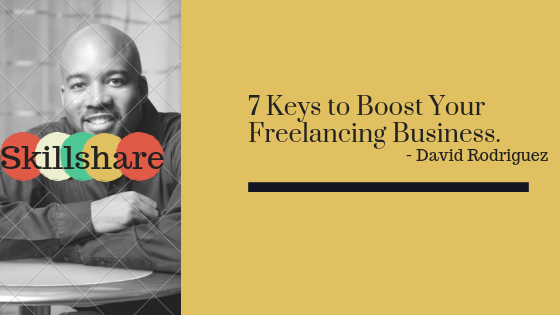 Skillshare Free Class - 7 Keys to Boost Your Freelancing Business
