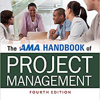 The AMA Handbook of Project Management - A Refreshing take on the PMBOK Guide