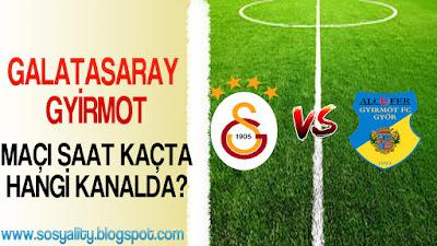 Galatasaray hazırlık maçı saat kaçta ve hangi kanalda
