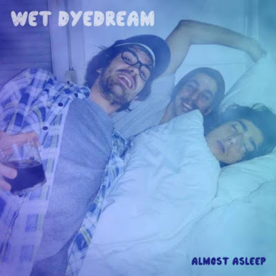 Wet DyeDream - Almost Asleep