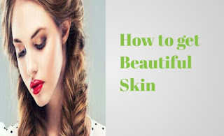 How to get Beautiful Skin