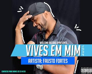 BAIXAR MP3 || Fausto Fortes - Vives Em Mim || 2019