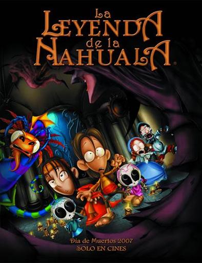 Ver La leyenda de la Nahuala (2007) Online