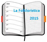http://lafolkloristica.blogspot.it/2015/02/agenda-2015.html