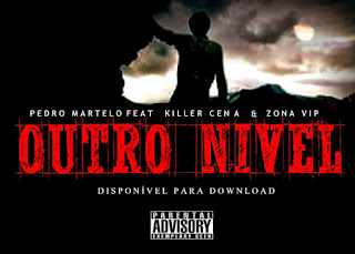 Pedro Martelo Feat Killer Cena & Zona Vip - Outro Nivel
