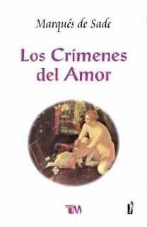 Marqués de Sade - Los crímenes del amor.
