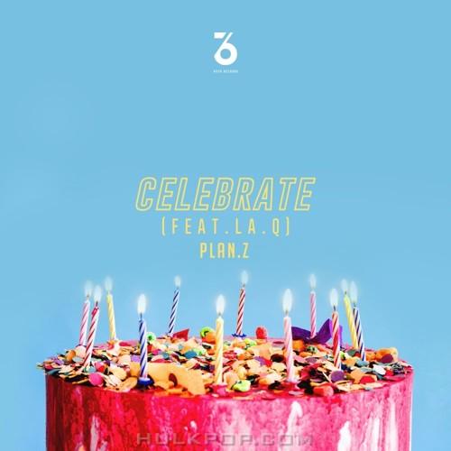 Plan.Z – Celebrate (Feat. La.Q) – Single