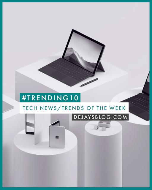 #Trending10 - Top 10 tech news / trends of the week #40 (2019) - DE JAY'S BLOG