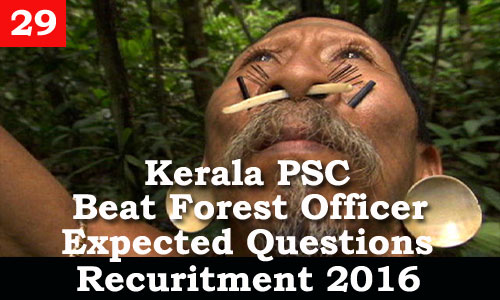 Kerala PSC - Expected Questions for Beat Forest Officer 2016 - 29