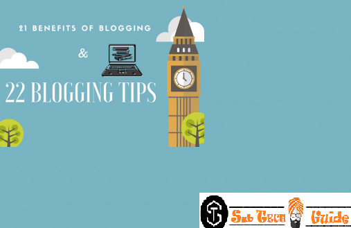 Benefits of Blogging and 22 Blogging Tips