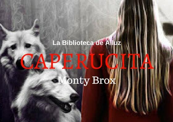 Caperucita.-Monty Brox