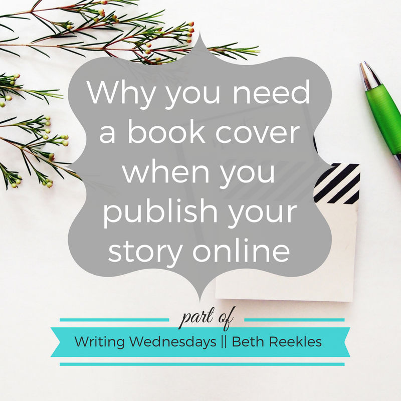 We're all guilty of judging books by their cover, and in this post I talk about why it's so important to create a cover when you publish online.