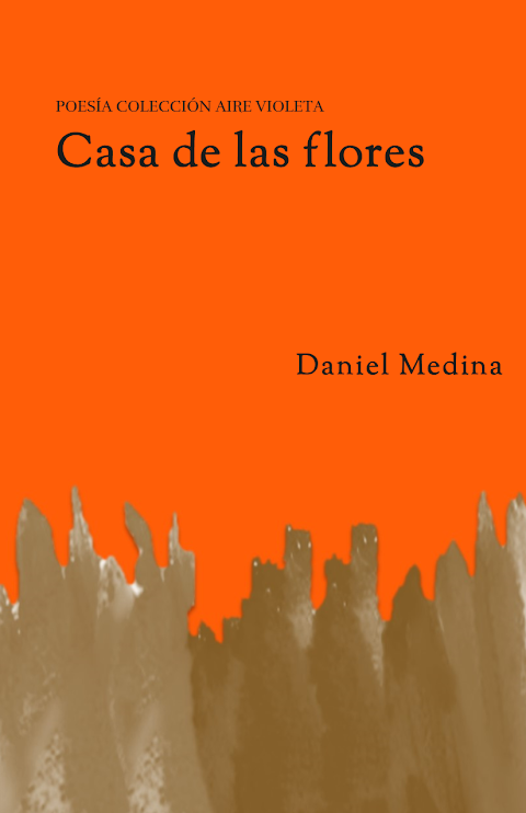 #POESÍA #EPUB Casa de las flores, de Daniel Medina