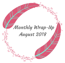 Monthly Wrap-Up — August 2018