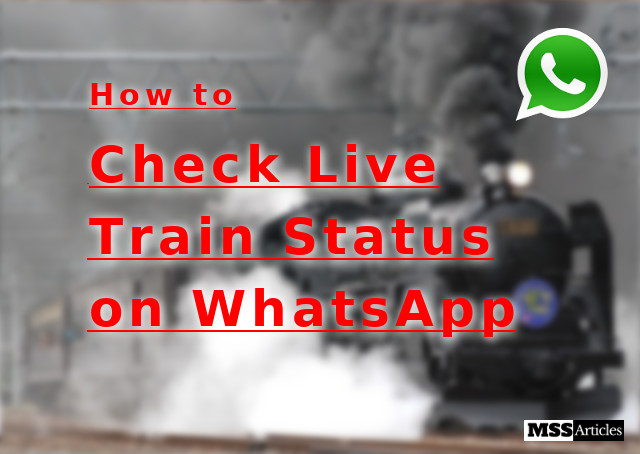 How to check live train status on WhatsApp - photo for representation - MSS Articles