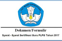 Syarat-Syarat Sertifikasi Guru PLPG tahun 2017