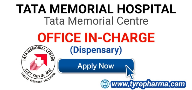 Office in Charge (Dispensary) job at Tata Memorial Centre - TyroPharma